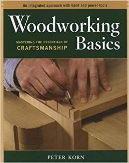 ... of Craftsmanship - An Integrated Approach With Hand and Power tools