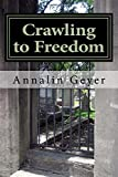 img - for Crawling to Freedom: Escape from East Berlin by Annalin Geyer (2015-05-29) book / textbook / text book