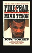 Fire & Fear: The Inside Story of Mike Tyson