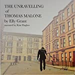 The Unravelling of Thomas Malone | Elly Grant