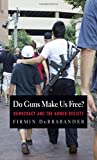 Do Guns Make Us Free?: Democracy and the Armed Society