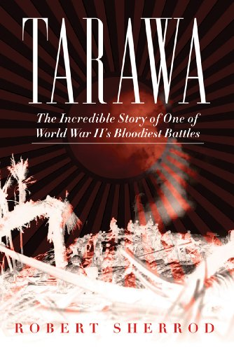 Tarawa: The Incredible Story of One of World War II's Bloodiest Battles, Buch