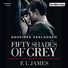 Fifty Shades of Grey 1: Geheimes Verlangen Audiobook by E. L. James Narrated by Merete Brettschneider