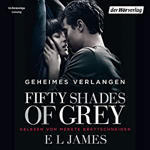 Fifty Shades of Grey 1: Geheimes Verlangen Hörbuch