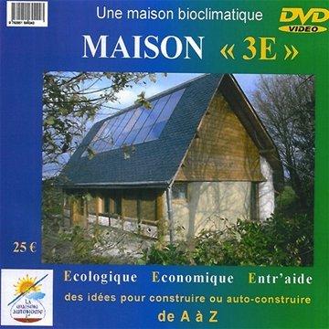 MAISON 3E : LA MAISON BIOCLIMATIQUE (DVD)