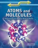 img - for Atoms and Molecules: Investigating the Building Blocks of Matter (Scientific Pathways (Rosen)) book / textbook / text book