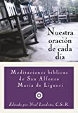img - for Nuestra Oracion De Cada Dia: Meditaciones Bibilias De San Alfonso Liguori (Spanish Edition) book / textbook / text book