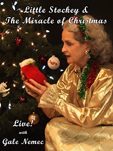 Live! Little Stockey and The Miracle of Christmas with Gale Nemec