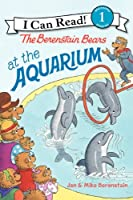 The Berenstain Bears at the Aquarium (I Can Read Book 1)