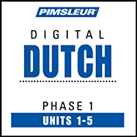 Dutch Phase 1, Unit 01-05: Learn to Speak and Understand Dutch with Pimsleur Language Programs  by Pimsleur