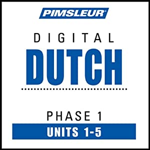 Dutch Phase 1, Unit 01-05: Learn to Speak and Understand Dutch with Pimsleur Language Programs | [Pimsleur]