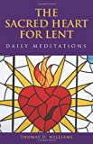 img - for The Sacred Heart for Lent: Daily Meditations book / textbook / text book