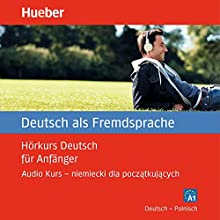 Hörkurs Deutsch für Anfänger: Deutsch - Polnisch (       UNABRIDGED) by Renate Luscher Narrated by Gosia Konieczna