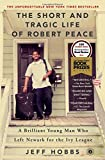 img - for The Short and Tragic Life of Robert Peace: A Brilliant Young Man Who Left Newark for the Ivy League book / textbook / text book