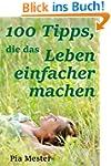 100 Tipps, die das Leben einfacher ma...