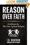 Reason Over Faith: Antitheism & the C...
