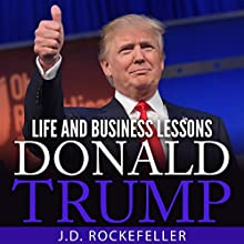 Donald Trump: Life and Business Lessons Audiobook by J.D. Rockefeller Narrated by Pete Beretta