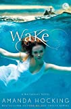 Wake (Watersong Novel) Amanda Hocking