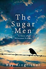 The Sugar Men - A Story of Holocaust Echoes