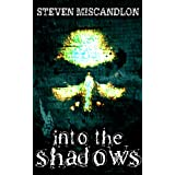 Into the Shadowsby Steven Miscandlon