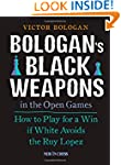 Bologan's Black Weapons in the Open G...