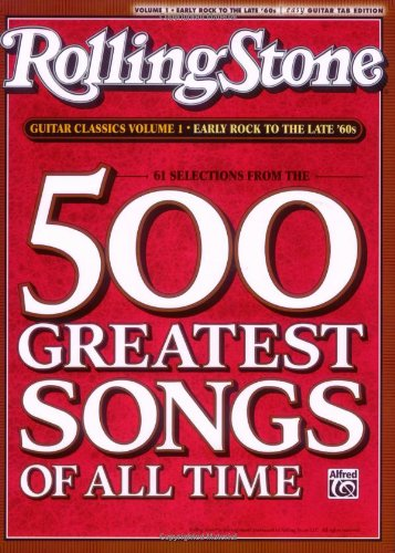 Rolling Stone Guitar Classics, Volume 1: Early Rock to the Late '60s: 61 Selections from the 500 Greatest Songs of All Time (Rolling Stone Magazine's 500 Greatest Songs of All Time)