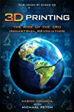 img - for 3D Printing: Rise of the Third Industrial Revolution (Gyges 3D Presents) book / textbook / text book