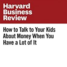 How to Talk to Your Kids About Money When You Have a Lot of It Other by John Christianson Narrated by Fleet Cooper