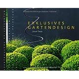 Exklusives Gartendesign - Spektakuläre Privatgärten (Garten- und Ideenbücher BJVV)