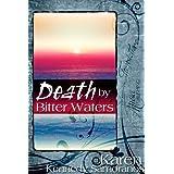 Death By Bitter Waters ~ Karen Kennedy  Samoranos