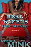 Real Wifeys: Get Money