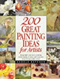 img - for 200 Great Painting Ideas for Artists book / textbook / text book