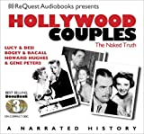 Hollywood Couples: Lucy & Desi, Bogey & Bacall, Howard Hughes & Jean Peters (Docubook)