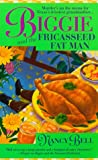 Biggie and the Fricasseed Fat Man (St. Martin's Minotaur Mysteries)