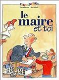 """Afficher """"Le Maire et toi"""""""
