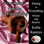 Timing Is Everything | Kellie Kamryn