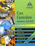 img - for Core Curriculum Introductory Craft Skills by Nccer Staff (2004-07-23) book / textbook / text book