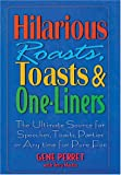 img - for Hilarious Roasts, Toasts & One-Liners: The Ultimate Source for Speeches, Toasts, Parties or Anytime For Pure Fun book / textbook / text book