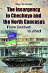 The Insurgency in Chechnya and the No...