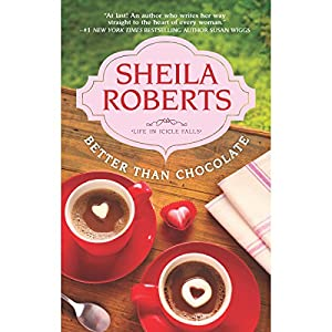 Better Than Chocolate | [Sheila Roberts]