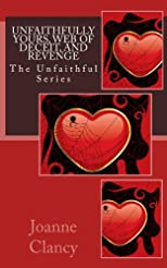 Unfaithfully Yours, Revenge, and Web of Deceit (The Unfaithful Series)