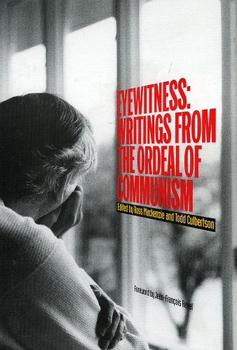 Eyewitness: Writings from the Ordeal of Communism (Focus on Issues)