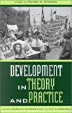 img - for Development in Theory and Practice: Latin American Perspectives (Latin American Perspectives in the Classroom) book / textbook / text book