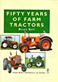 Fifty Years of Farm Tractors (085236525X) by Bell, Brian