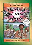 Stick and Stone Age, The (Cartoon History of the Earth)