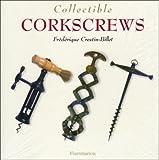 img - for Collectible Corkscrews (The Collectible Series) book / textbook / text book