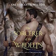 The Sorcerer of the Wildeeps (       UNABRIDGED) by Kai Ashante Wilson Narrated by Kevin Free