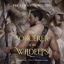 The Sorcerer of the Wildeeps | Livre audio Auteur(s) : Kai Ashante Wilson Narrateur(s) : Kevin Free