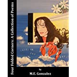 Four Folded Corners: A Collection of Poems ~ M.E.  Gonzalez