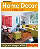 Home Decor: A Sunset Design Guide (Sunset Design Guides)
